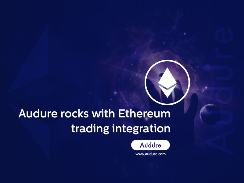 Audure rocks with Ethereum trading integration