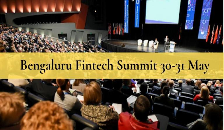 Bengaluru Fintech Summit 30-31 May