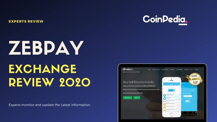 A Detailed Review on Zebpay Exchange 2020 | Coinpedia