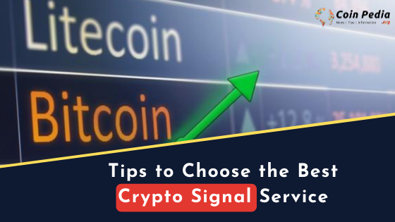 Tips to Choose the Best Crypto Signal Service | Coinpedia