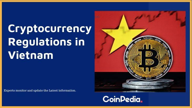 Cryptocurrency Regulations in Vietnam