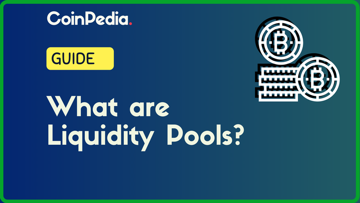 A Quick Guide on - What is Liquidity Pool ? | Coinpedia