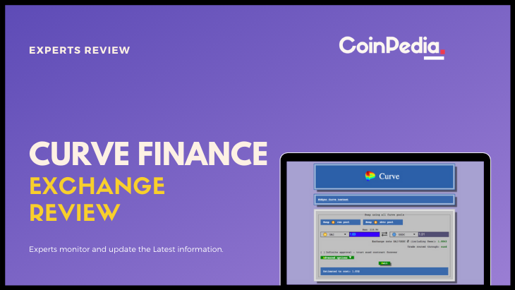 Curve Finance Exchange Review – Explore The Popular <bold>DEX</bold>