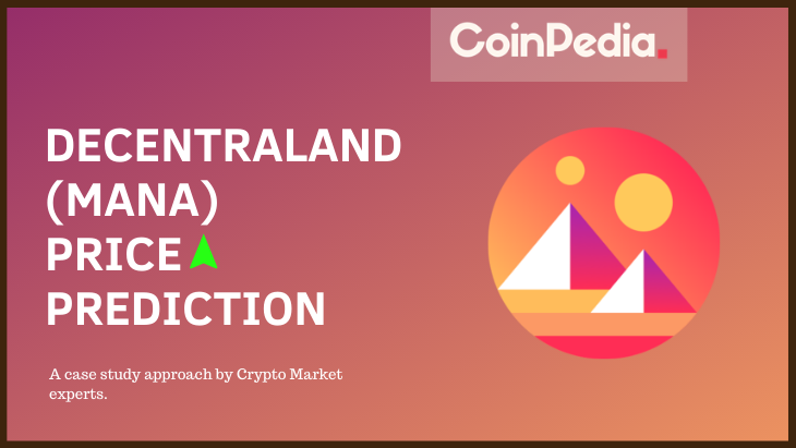 Decentraland Price Prediction 2021: Can MANA Price Reach $1?