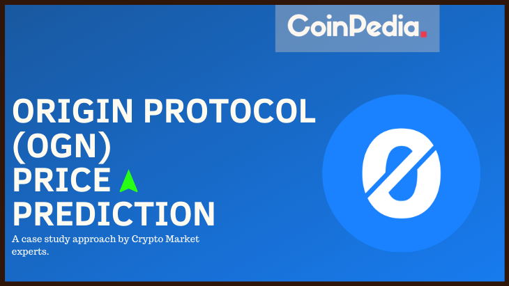 Origin Protocol Price Prediction, Will OGN Price hit $10 by 2021?
