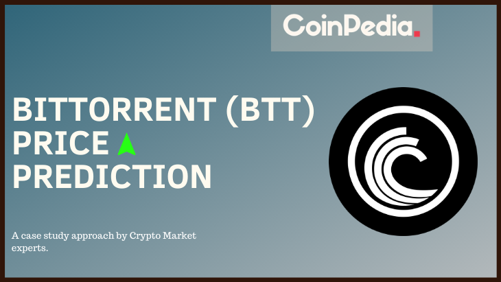 BitTorrent Price Prediction, How High Will BTT Price Be In 2021?